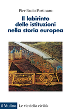 copertina The Labyrinth of Institutions in European History