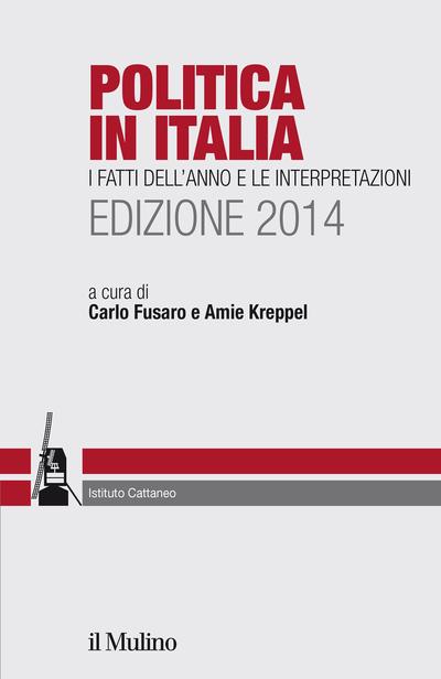 Cover Politica in Italia. I fatti dell'anno e le interpetazioni