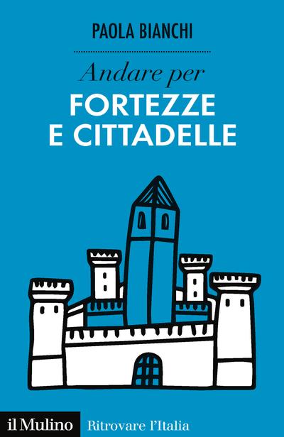 Cover Andare per fortezze e cittadelle